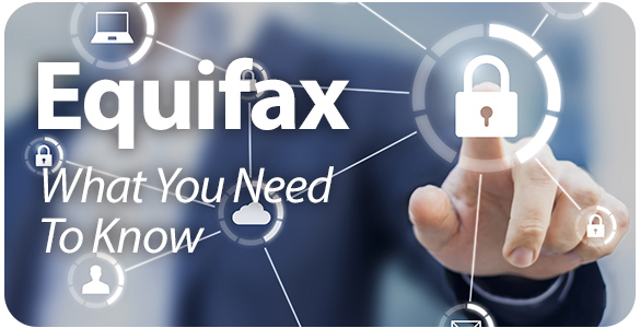 Equifax What you need to know.